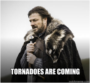Tornadoes are coming - Tornadoes are coming  Oklahoman Ned