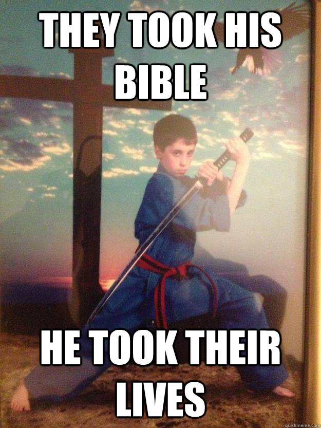 They took his Bible He took their lives