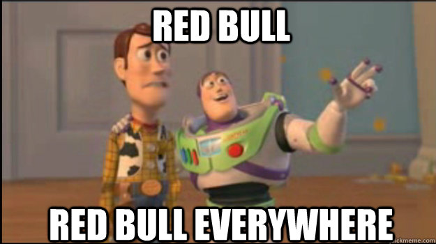 Red Bull Red bull everywhere - Red Bull Red bull everywhere  Buzz and Woody