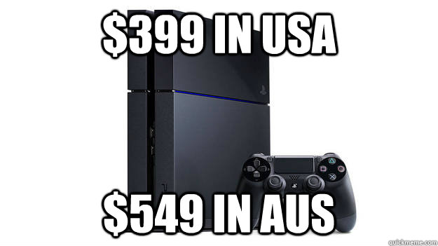 $399 in USA $549 in AUS - $399 in USA $549 in AUS  Scumbag Sony