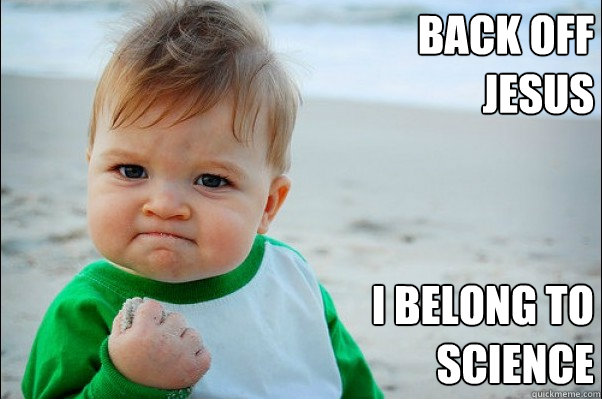 Back ofF jesus I belong to science - Back ofF jesus I belong to science  Success Kid Original