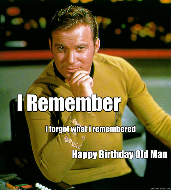 Happy Birthday Old Man Meme Funny : Getting old meme
