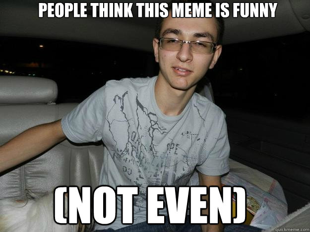 People think this meme is funny (NOT EVEN) - People think this meme is funny (NOT EVEN)  Retarded Stepan