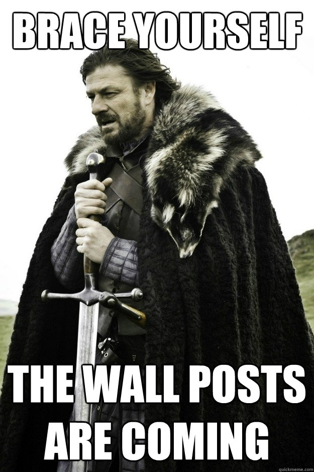 Brace yourself the wall posts are coming  facebook birthday