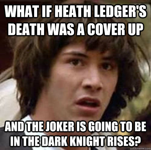 what if heath ledger s death was a cover up and the joker is going