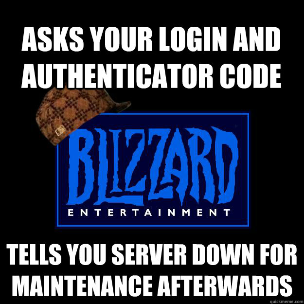 Asks your Login and authenticator code Tells you server down for maintenance afterwards