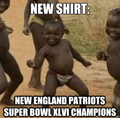 4601d8655cd8b4ad01cb5e5c83c374a283ffee4707ee5a300ca4e0de4e81921f new shirt new england patriots super bowl xlvi champions third,Patriots Losing Super Bowl Meme