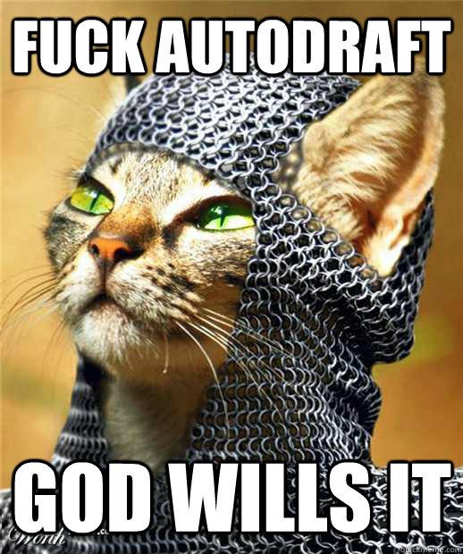 FUCK AUTODRAFT GOD WILLS IT God Wills It Cat quickmeme
