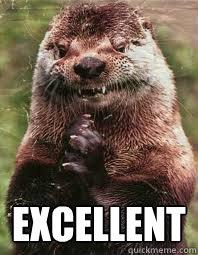 excellent  Evil Genius Otter
