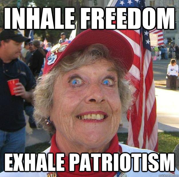 Inhale freedom exhale patriotism - Inhale freedom exhale patriotism  Freedom Granny