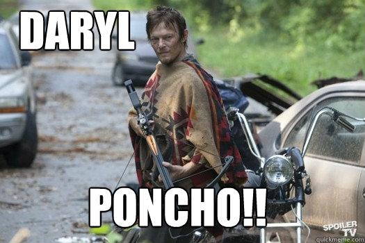 Daryl Poncho Daryl Dixon Poncho Walking Dead Quickmeme