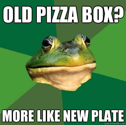 old pizza box? more like new plate - old pizza box? more like new plate  Foul Bachelor Frog