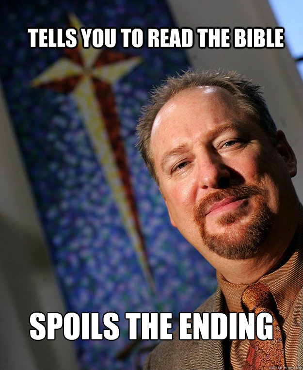 tells you to read the bible spoils the ending