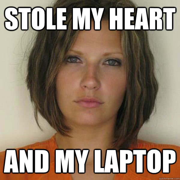 Stole my heart and my laptop - Stole my heart and my laptop  Attractive Convict
