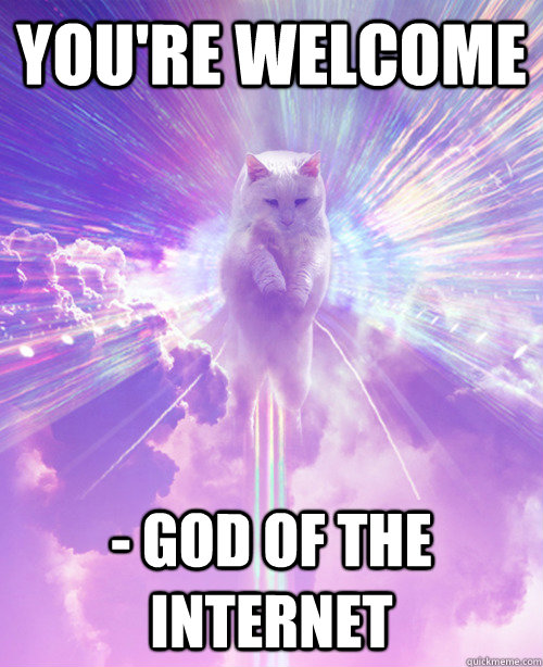 You're welcome - God of the internet - You're welcome - God of the internet  God of the Internet