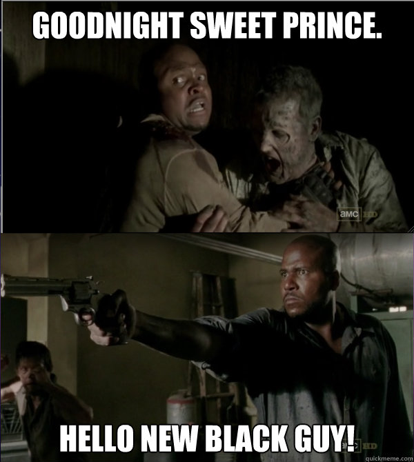 Goodnight Sweet Prince. Hello New Black Guy! - Goodnight Sweet Prince. Hello New Black Guy!  SPOILERS A changing of the guard...