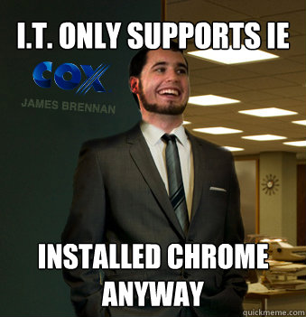 i.t. only supports IE installed chrome anyway