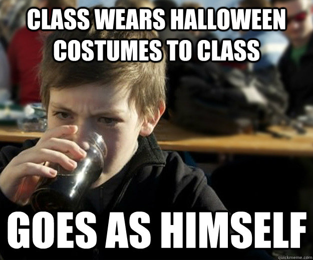 CLASS WEARS HALLOWEEN COSTUMES TO CLASS GOES AS HIMSELF