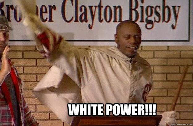 Chappelle Show Meme Clayton Bigsby