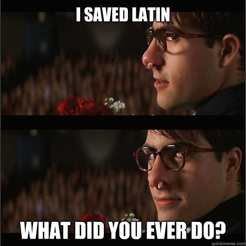 I Saved Latin What DId You Ever Do? - I Saved Latin What DId You Ever Do?  maxfisch