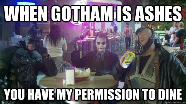 when gotham is ashes you have my permission to dine - when gotham is ashes you have my permission to dine  Gotham Dining
