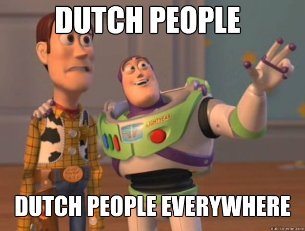 Dutch people dutch people everywhere