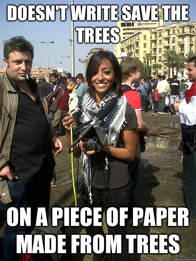 Doesn't write save the trees On a piece of paper made from trees