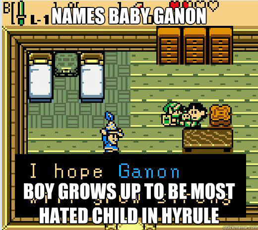 Names baby Ganon Boy grows up to be most hated child in Hyrule - Names baby Ganon Boy grows up to be most hated child in Hyrule  Scumbag Link