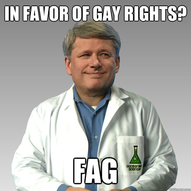 In favor of gay rights? FAG - In favor of gay rights? FAG  Harper Science