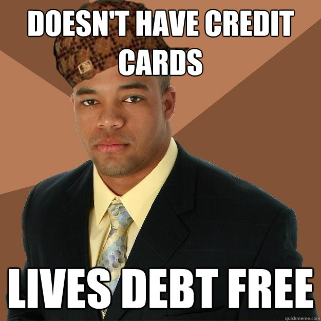 Doesn't have Credit Cards Lives debt free