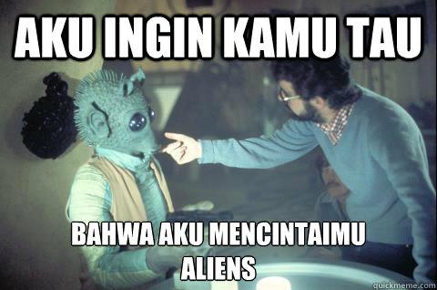 aku ingin kamu tau bahwa aku mencintaimu aliens  indonesia