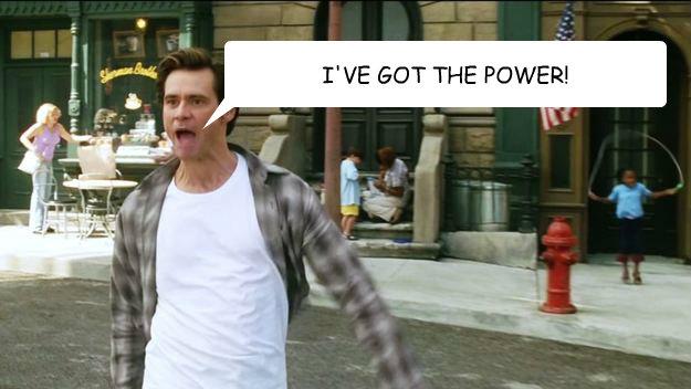 I'VE GOT THE POWER!  Jim Carrey
