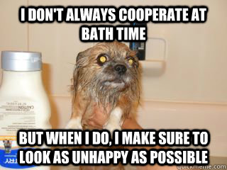 47631008c8ffe727636de61d98cee49ea96c31146ea08487d34877416d6a4d00 i don't always cooperate at bath time but when i do, i make sure