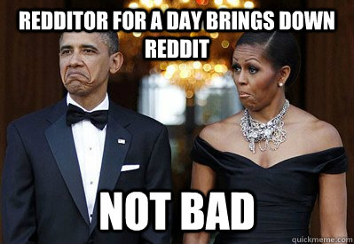 rEdditor for a day brings down reddit NOT BAD