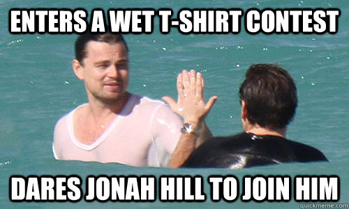 Enters a wet t-shirt contest dares jonah hill to join him - Enters a wet t-shirt contest dares jonah hill to join him  Misc