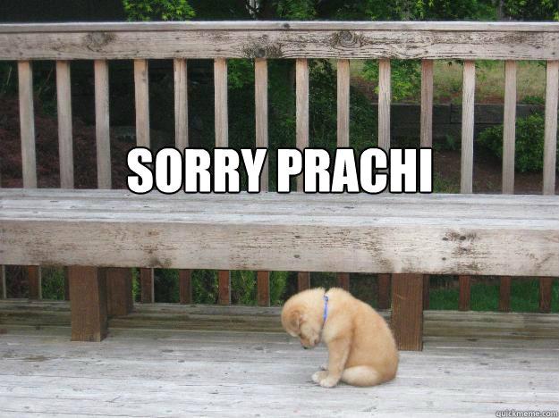 Sorry Prachi - Sorry Prachi  Sorry
