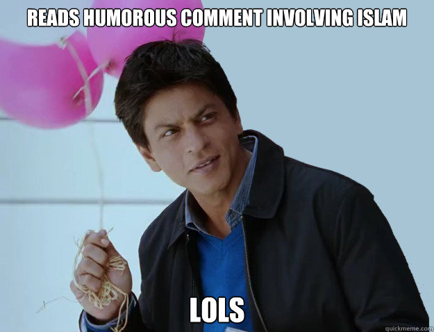 Reads humorous comment involving islam lols