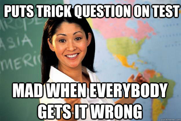 PUTS TRICK QUESTION ON TEST MAD WHEN EVERYBODY GETS IT WRONG - PUTS TRICK QUESTION ON TEST MAD WHEN EVERYBODY GETS IT WRONG  Unhelpful High School Teacher