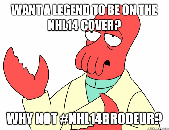 Want a legend to be on the NHL14 cover?  WHY NOT #NHL14BRODEUR?