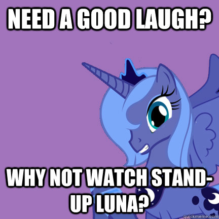 need a good laugh? why not watch stand-up luna?