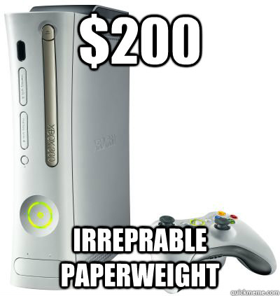 $200 Irreprable paperweight - $200 Irreprable paperweight  Bad Luck Xbox