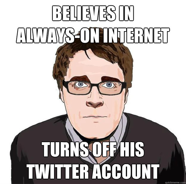 BELIEVES IN  ALWAYS-ON INTERNET TURNS OFF HIS  TWITTER ACCOUNT - BELIEVES IN  ALWAYS-ON INTERNET TURNS OFF HIS  TWITTER ACCOUNT  Always Online Adam Orth