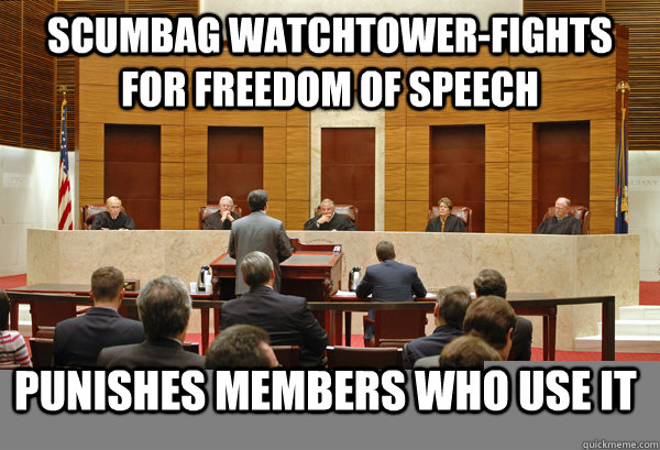 SCUMBAG WATCHTOWER-FIGHTS FOR FREEDOM OF SPEECH PUNISHES MEMBERS WHO USE IT - SCUMBAG WATCHTOWER-FIGHTS FOR FREEDOM OF SPEECH PUNISHES MEMBERS WHO USE IT  Misc