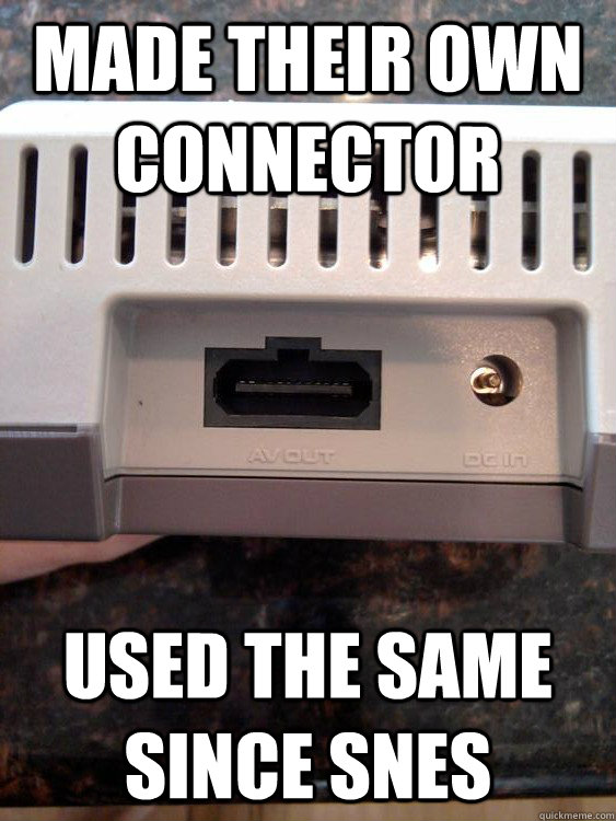 Made their own connector Used the same since SNES