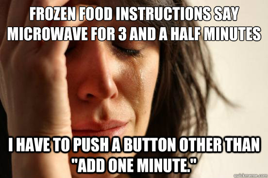 Frozen food instructions say microwave for 3 and a half minutes I have to push a button other than