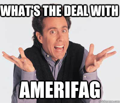 What's the deal with Amerifag  Good Guy Jerry Seinfeld