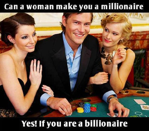 Can a woman make you a millionaire? -   Misc