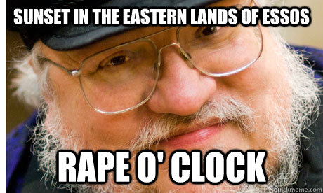 sunset in the eastern lands of essos rape o' clock