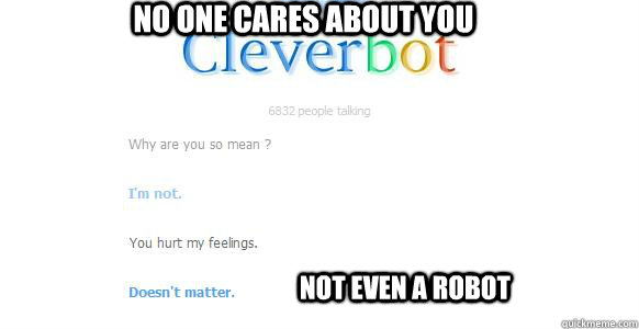 Cleverbot Memes. Best Collection of Funny Cleverbot Pictures