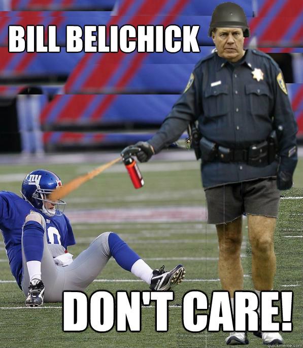 Bill belichick don't care! - Bill belichick don't care!  Bill Belichick Dont Care!
